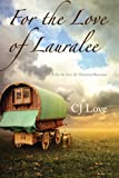 For the Love of Lauralee, C. J. Love, 1477811613