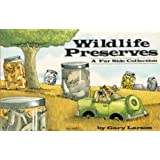 Wildlife Preserves: A Far Side Collection