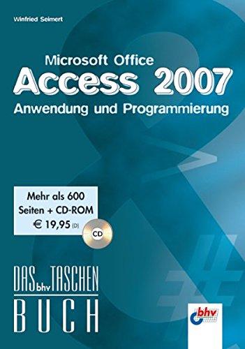 Microsoft Office Access 2007 - Anwendung und Programmierung (bhv Taschenbuch) Broschiert – 9. Mai 2007 Winfried Seimert MITP 3826681789 Anwendungs-Software