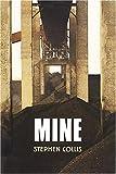 Mine, Stephen Collis, 0921586876