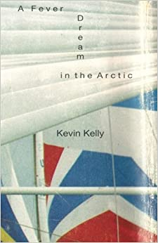 A Fever Dream in the Arctic