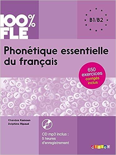 100 Fle Phonetique Essentielle Du Francais Niveau B1 B2