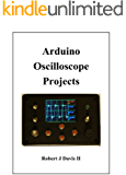 Arduino Oscilloscope Projects (English Edition)