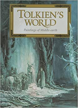 Tolkien's World: Paintings of Middle-Earth: J. R. R
