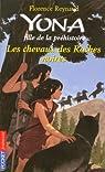Yona fille de la préhistoire, tome 6 : Les chevaux des Roches noires par Reynaud