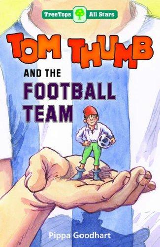 Oxford Reading Tree: TreeTops: More All Stars: Tom Thumb and the Football Team pdf