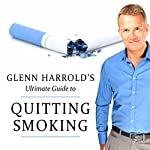 Quitting Smoking Forever | Glenn Harrold