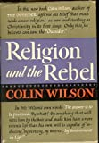 Religion and the Rebel, Wilson, Colin, 0837175968