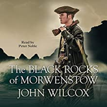 The Black Rocks of Morwenstow Audiobook by John Wilcox Narrated by Peter Noble