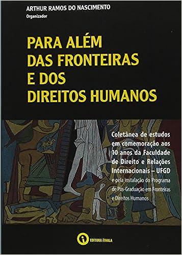 Para Alem das Fronteiras e dos Direitos Humanos