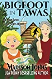 Bigfoot In Tawas: An Agnes Barton Senior Sleuths Mystery (Volume 6)