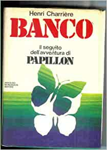 Banco: The Further Adventures of Papillon: Henri Charriere