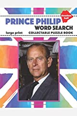 Prince Philip: Duke of Edinburgh Word Search Large Print Collectable Puzzle Book and British Royal Family Souvenir Paperback