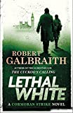 img - for Lethal White (A Cormoran Strike Novel) book / textbook / text book
