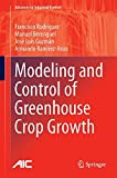 Modelling and Control of Greenhouse Crop Growth, Rodríguez, Francisco and Berenguel, Manuel, 3319111337