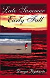 Late Summer Early Fall, Richard Rowlett, 1588510328