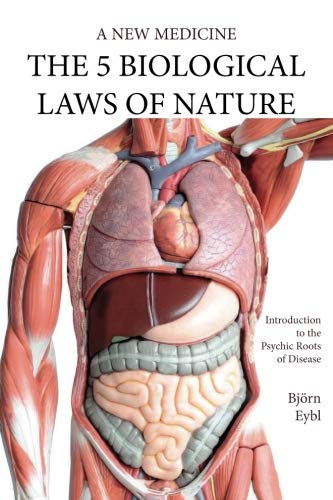The Five Biological Laws of Nature: A New Medicine (Color Edition)