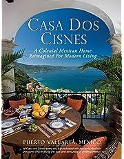 Casa Dos Cisnes - A Colonial Mexican Home Reimagined For Modern Living