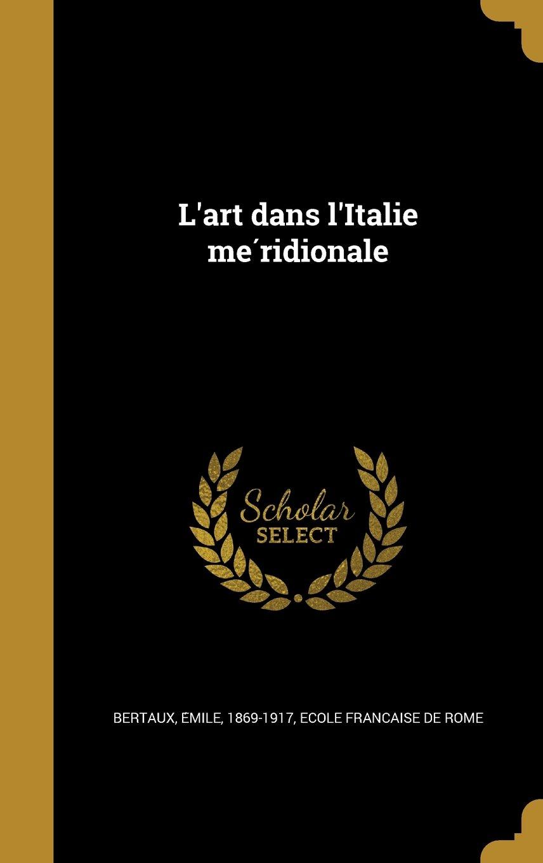 L'Art Dans L'Italie Me Ridionale (French Edition) pdf epub