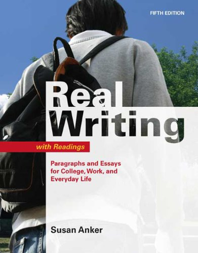 real essays with readings 4th edition anker Launched with the first edition of real writing in 1998, the anker series  acknowledges that the writing students do extends beyond the classroom to work  and.