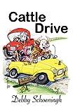 Cattle Drive, Debby Schoeningh, 0974636029