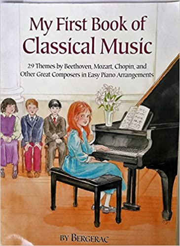 A First Book of Classical Music: 29 Themes by Beethoven, Mozart