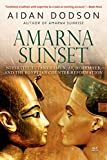 Amarna Sunset: Nefertiti, Tutankhamun, Ay, Horemheb, and the Egyptian Counter-Reformation (Revised Edition)