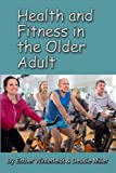 Health and Fitness in the Older Adult