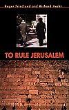 To Rule Jerusalem, Roger Friedland and Richard Hecht, 0521440467