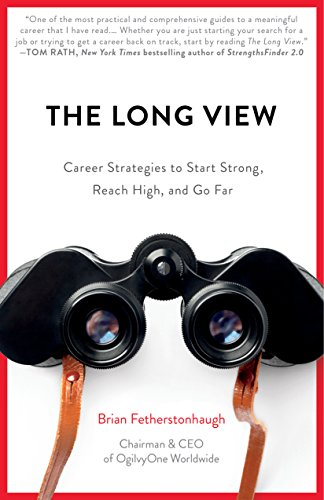 - The Long View: Career Strategies to Start Strong, Reach High, and Go Far