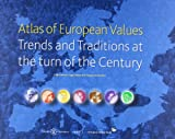 The Atlas of European Values : Trends and Traditions at the Turn of the Century, Halman, Loek and Sieben, Inge Josephina Petra, 9004207058