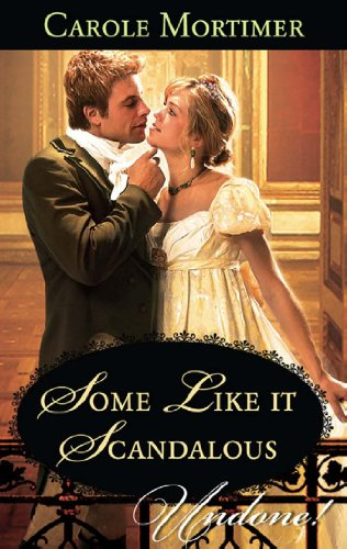 Download Some Like it Scandalous (Mills & Boon Historical