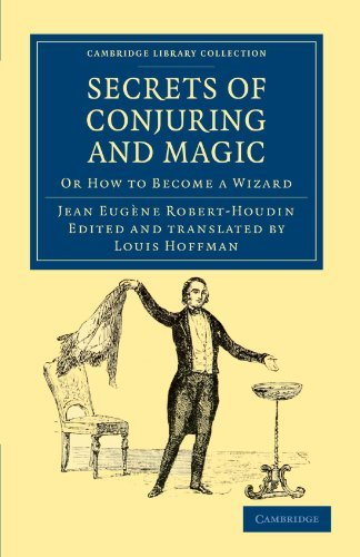 Secrets of Conjuring and Magic: Or How to Become a Wizard (Cambridge Library Collection - Spiritualism and Esoteric Knowledge) by Jean Eug??ne Robert-Houdin (2011-11-03) por Jean Eug??ne Robert-Houdin