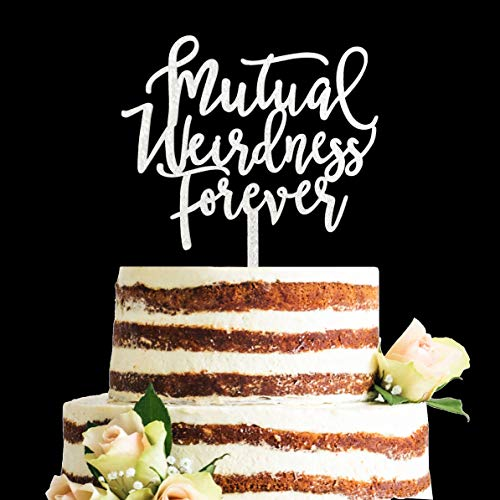 Acrylic Funny Glitter Calligraphy Mutual Weirdness Forever Wedding Cake Topper (Silver)