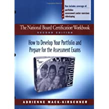 The National Board Certification Workbook, Second Edition: How to Develop Your Portfolio and Prepare for the Assessment...