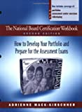 The National Board Certification Workbook, Second Edition, Adrienne Mack-Kirschner, 032500787X