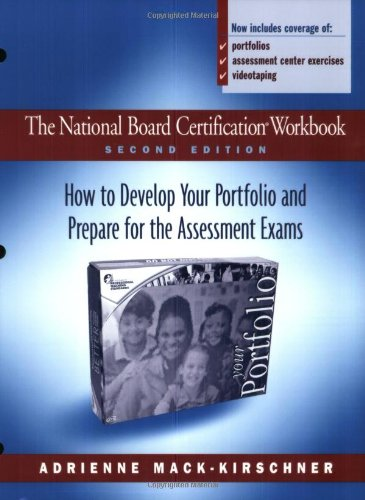 The National Board Certification Workbook, Second Edition: How to Develop Your Portfolio and Prepare for the Assessment