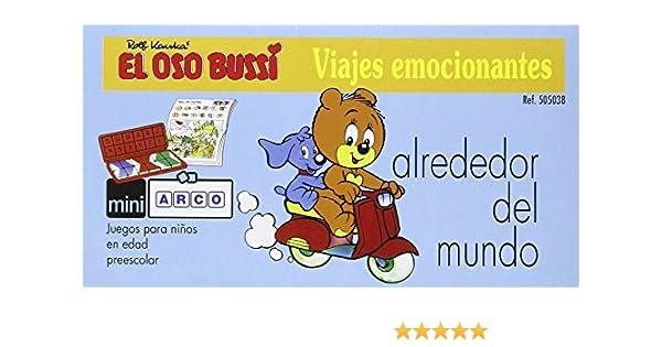 OSO BUSSI ALREDEDOR DEL MUNDO,EL MINI ARCO: Amazon.es: AA.VV: Libros