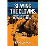 Slaying the Clowns: A Half Century of Fears Shattered in 52 Hours