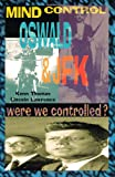 Mind Control, Oswald & JFK: Were We Controlled? (Mind Control/Conspiracy S)