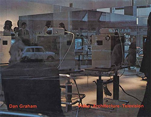 dan graham essay on video architecture and television 'architecture as photography  these are the forced monocular perspectives typical of violent video game graphics with their  walker evans & dan graham (witte.