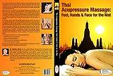 Thai Acupressure Massage: Feet, Hands & Face for