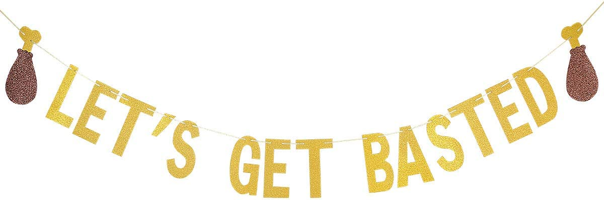 Lets Get Basted Banner- Friendsgiving Decor,Thanksgiving Party Decorations,Fall Decor for Home,Friendsgiving Party Decorations,Funny Friendsgiving Sign(Gold Glittery)