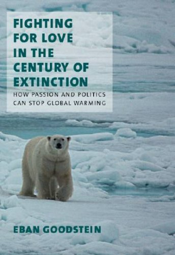 Fighting for Love in the Century of Extinction: How Passion and Politics Can Stop Global Warming
