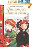 J'Aime Lire: Une Sorciere Dans LA Classe