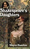 Shakespeare's Daughters, Sharon Hamilton, 0786415673