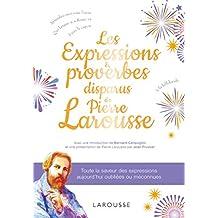 EXPRESSIONS & PROVERBES DISPARUS DE PIERRE LAROUSSE (LES)