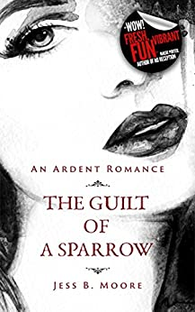 The Guilt of a Sparrow by [Moore, Jess B.]