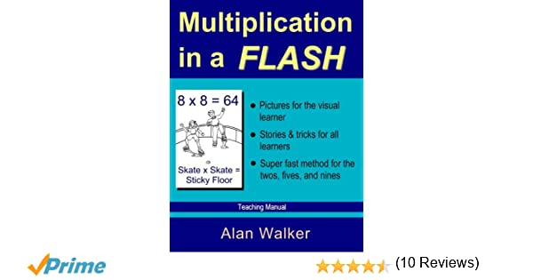 Multiplication in a Flash: Teaching Manual: Alan Walker, Jesse ...