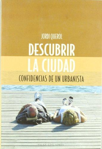 Descargar Libro Descubrir La Ciudad Jordi Querol